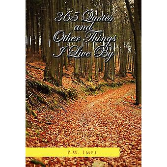 365 Quotes and Other Things I Live by by P W Imel - 9781456817039 Book