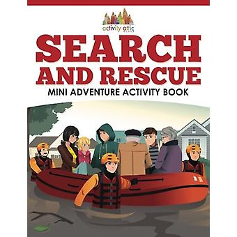 Search and Rescue Mini Adventure Activity Book by Activity Attic Book