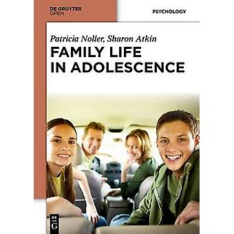 Family Life in Adolescence by Patricia Noller - 9783110402483 Book