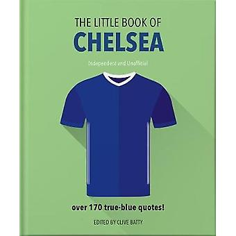 The Little Book of Chelsea Bursting with over 170 trueblue quotes