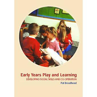Early Years Play and Learning von Broadhead & Pat Northumbria University & UK