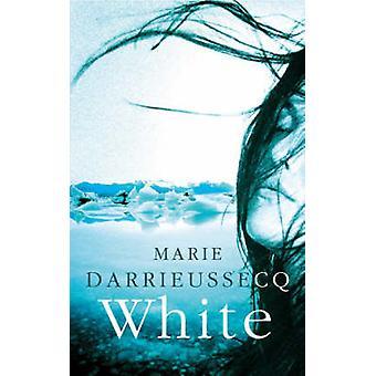 Weiß von Marie Darrieussecq