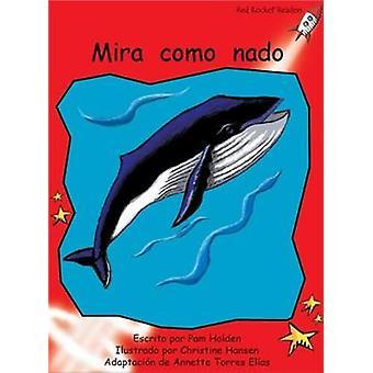 Mira Como Nado  Watch Me Swim by Pam Holden & Illustrated by Christine Hansen