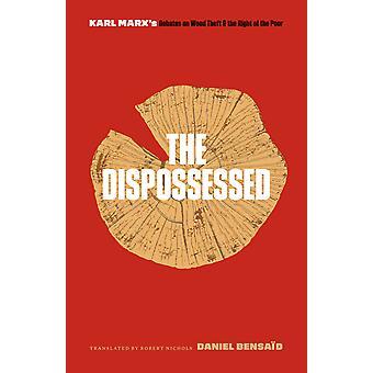 De onteigende Karl Marxs debatten over houtdiefstal en het recht van de armen