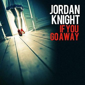 Jordan Knight - jos olet Go Away [CD] USA tuonti