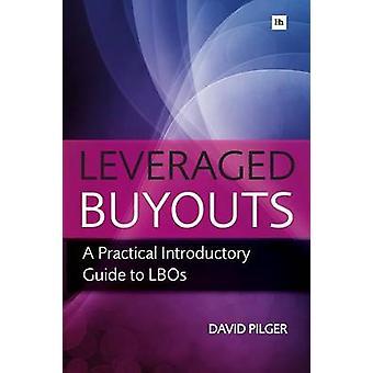 Leveraged Buy Outs - en praktisk introduktionsguide till LBOs av David P