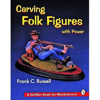 Carving Folk Figures with Power by Frank C. Russell - 9780887408540 B