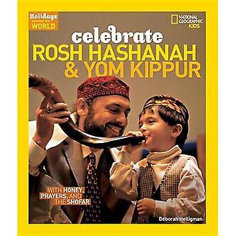 Celebrate Rosh Hashanah and Yom Kippur - With Honey - Prayers - and th