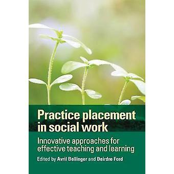 Praksis plassering i sosialt arbeid - Innovative tilnærminger for håndtere de mange miljømess