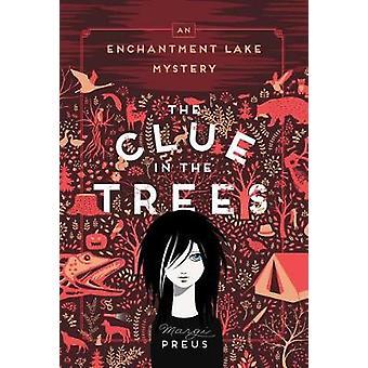 L'indice dans les arbres - un enchantement lac mystère de Margi Preus - 9