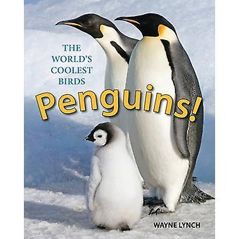 Pinguïns! -'S werelds coolste vogels door Wayne Lynch - 9781770858664 B