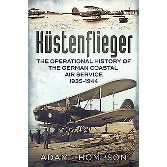 Kustenflieger - la storia operativa dell'aria navale tedesco Servic