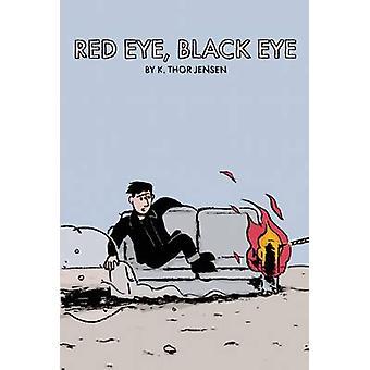 Red Eye - Black Eye by K. Thor Jensen - K. Thor Jensen - 978189186799