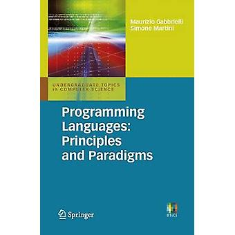 Programming Languages - Principles and Paradigms by Maurizio Gabbriell