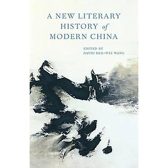 A New Literary History of Modern China by David Der-Wei Wang - 978067