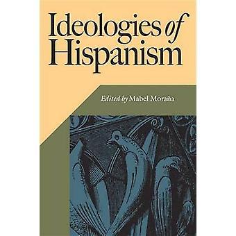 Ideologier av Hispanism av Mabel Morana - 9780826514721 bok