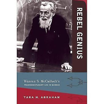 Rebel Genie: Warren S. McCullochs transdisziplinären Leben in der Wissenschaft - Rebel Genie (gebundene Ausgabe)