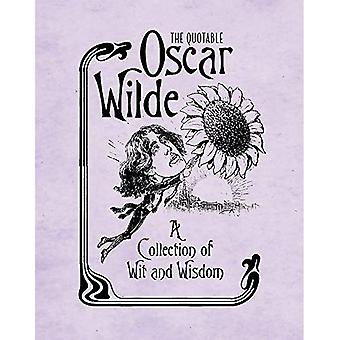 Quotable Oscar Wilde: A Collection of Wit & Wisdom