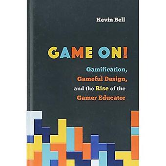 Game on!: Gamification, Gameful Design, and the Rise of the Gamer Educator (Tech.edu