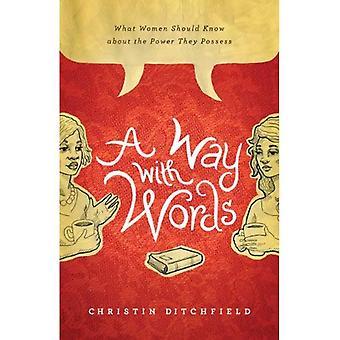 Un chemin avec des mots: ce que les femmes devraient connaître la puissance qu'ils possèdent