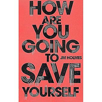 How Are You Going To Save� Yourself