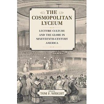 Le lycée cosmopolite: Conférence sur la Culture et le monde en Amérique du XIXe siècle