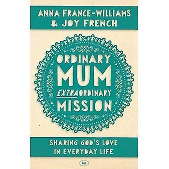 Gewone Mum, buitengewone missie