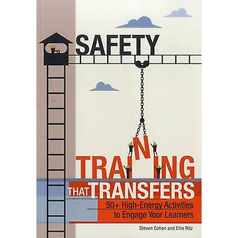 Safety Training That Transfers - 50 High-Energy Activities to Engage Y