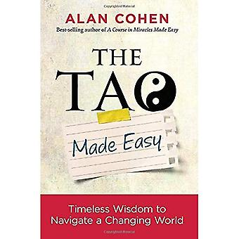 Le Tao Made Easy: La sagesse intemporelle pour naviguer dans un monde en mutation
