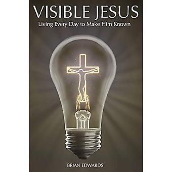 Visible Jesus: Living Every� Day to Make Him Known