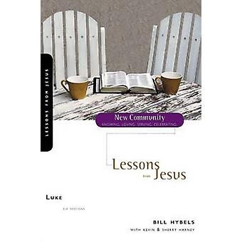 Luke Lessons from Jesus by Hybels & Bill
