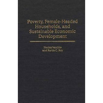 Armut FemaleHeaded Haushalte und nachhaltige wirtschaftliche Entwicklung von Roy & Kartik