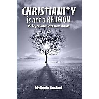 Christianity is not a Religion by Tondani & Mathada