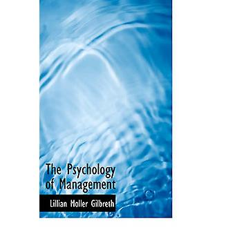 The Psychology of Management by Gilbreth & Lillian Moller