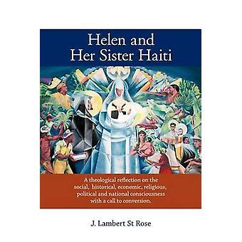 Helen e sua sorella Haiti A riflessione teologica sul sociale storica economica politica e nazionale coscienza religiosa con una C di St Rose & J. Lambert