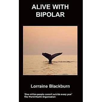 Alive with Bipolar by Blackburn & L.