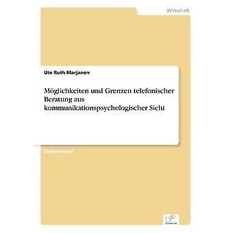 Mglichkeiten und Grenzen telefonischer Beratung aus kommunikationspsychologischer Sicht da Ruth Marjanov & Ute