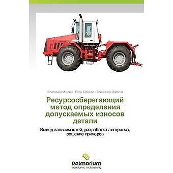 Resursosberegayushchiy Metod Opredeleniya Dopuskaemykh Iznosov Informationen von Mikhlin Vladimir
