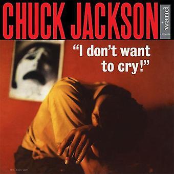 Chuck Jackson - I Dont Want to Cry [Vinyl] USA import