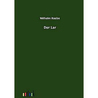 Der Lar by Raabe & Wilhelm