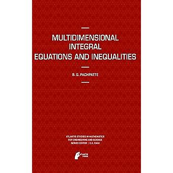 Multidimensional Integral Equations and Inequalities by Pachpatte & B.G.