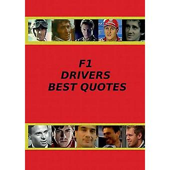F1 Drivers Best Quotes by Adams & Adrian