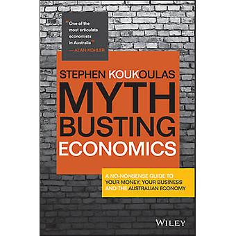 Myth-Busting Economics - A No-Nonsense Guide to Your Money - Your Busi
