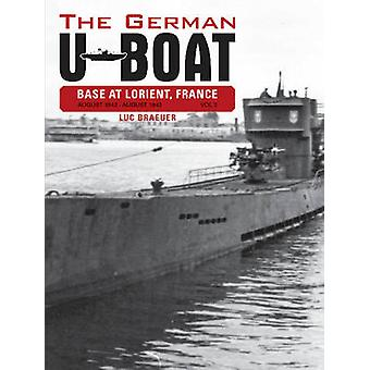 The German U-Boat Base at Lorient France - August 1942-August 1943 - Vo