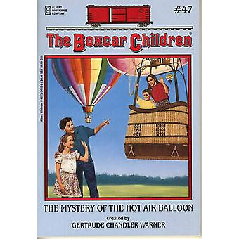 The Mystery of the Hot Air Balloon by Gertrude Chandler Warner - 9780