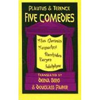 Five Comedies - WITH Miles Gloriosus AND Menaechmi AND Bacchides AND H