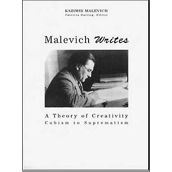 Malevich Writes a Theory of Creativity by Kazimir Malevich - Patricia