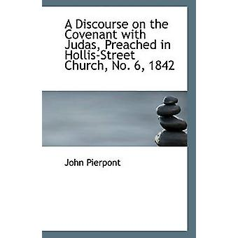 A Discourse on the Covenant with Judas - Preached in Hollis-Street Ch
