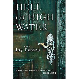 Hell or High Water by Joy Castro - 9781250004574 Book
