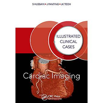 Cardiac Imaging - Illustrated Clinical Cases by Shahid Hussain - 97814